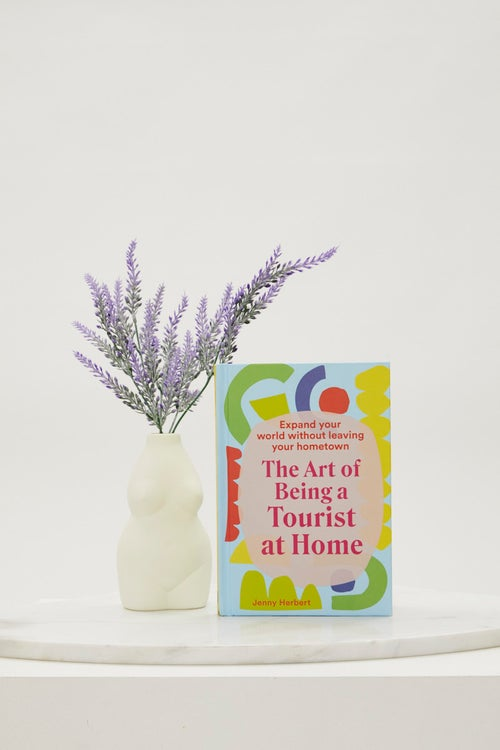 The Art of Being A Tourist At Home Book